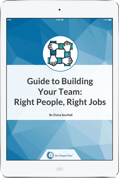 Guide to building your team: right people, right jobs