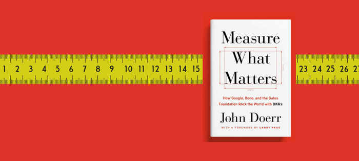 Book Summary: Measure What Matters by John Doerr
